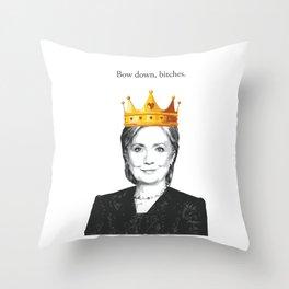 Bow down, bitches. Throw Pillow