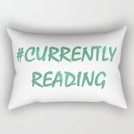 #CURRENTLY READING in aqua Rectangular Pillow