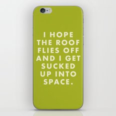 Moonrise Kingdom - I hope the roof flies off and I get sucked up into space. iPhone & iPod Skin