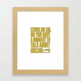 Funny Jesus Cheesus Sarcasm Sarcastic Cheese Lover Framed Art Print