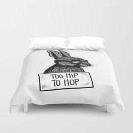 Too Hip To Hop Duvet Cover