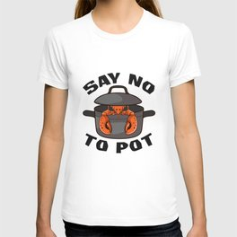 Funny Crawfish Pun Lobster Say No To Pot Cute Lobster T-shirt