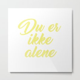 SKAM - Evak - Du er ikke alene // You're not alone Metal Print