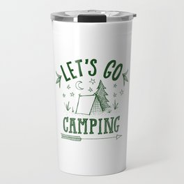 let's go camping in green Travel Mug