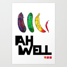AH WELL Art Print