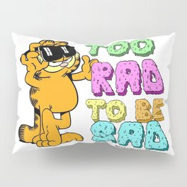 Too Rad to be Sad Garfield the Cat Pillow Sham