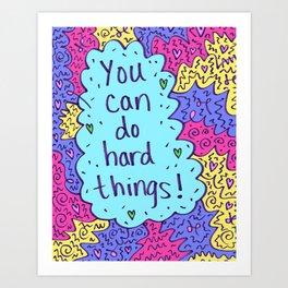 You can do hard things! Art Print