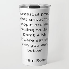 Successful people do what unsuccessful people are not willing to do Travel Mug