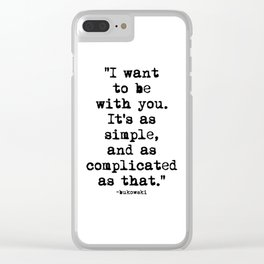 Charles Bukowski Typewriter Quote With You Clear iPhone Case