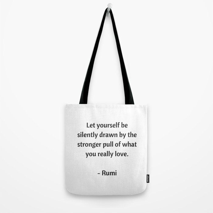 Rumi Inspirational Quotes - What you really love Tote Bag