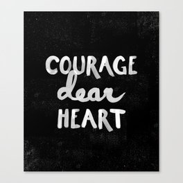 Courage Dear Heart Canvas Print