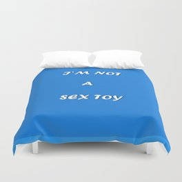 I'm not a sex toy Duvet Cover