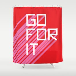 Go For It Shower Curtain