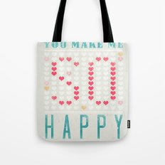 YOU MAKE ME SO HAPPY Tote Bag