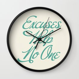 Excuses Help No One Wall Clock