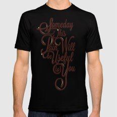 Someday This Pain Will Be Useful To You Black MEDIUM Mens Fitted Tee