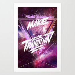 Make your transition (purple) Art Print