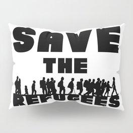 SAVE THE REFUGEES Pillow Sham