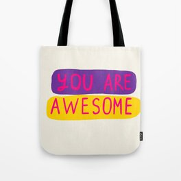 You Are Awesome Tote Bag