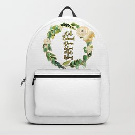 Well Behaved Women Seldom Make History Backpack