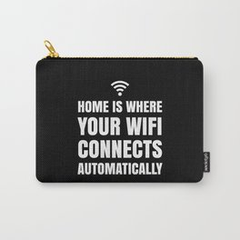 HOME IS WHERE YOUR WIFI CONNECTS AUTOMATICALLY (Black & White) Carry-All Pouch