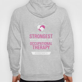 Strongest Women are Occupational Therapy Assistants T-shirt Hoody
