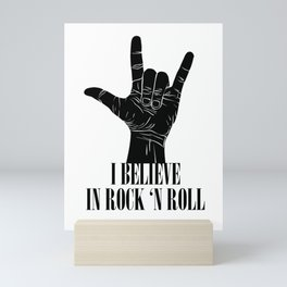 I believe in rock and roll Mini Art Print
