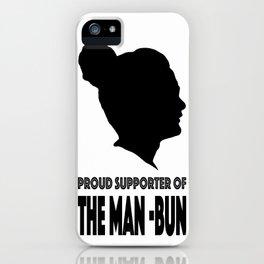 Support The Man Bun iPhone Case