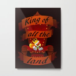 King of all the land Metal Print