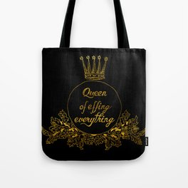 queen of effing everything II Tote Bag