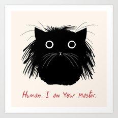 Human, I am your master Art Print