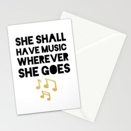 SHE SHALL HAVE MUSIC WHEREVER SHE GOES Stationery Cards