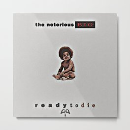 Ready to die Album The Notorious Big Metal Print