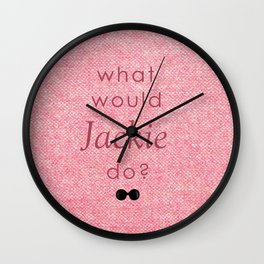 What Would Jackie Do? Wall Clock