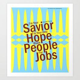 I'm Your Savior  Art Print