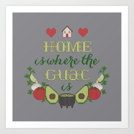 Home is where the Guac is Art Print
