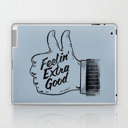 Feelin' Extra Good Laptop & iPad Skin