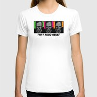 ford T-shirts featuring Harrison Ford by Sabrina