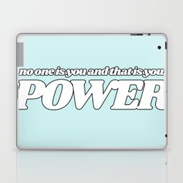 no one is you and that is your power Laptop & iPad Skin