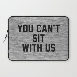 You can't sit with us - light version Laptop Sleeve