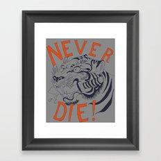 Never Die! Framed Art Print