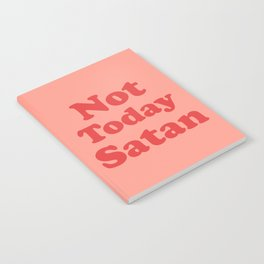 Not Today Satan, Funny, Quote Notebook
