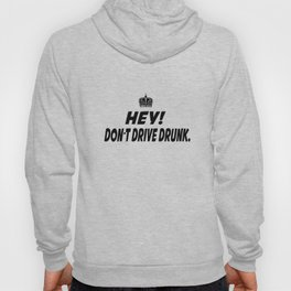 Don't Drive Drunk Hoody