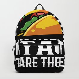 Tacos Are The Answer No Matter What Question Is Backpack