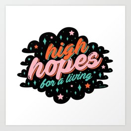 High Hopes Art Print
