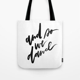 And So We Dance Tote Bag