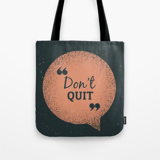 Don't Quit Tote Bag