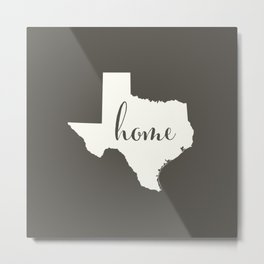 Texas is Home - White on Charcoal Metal Print
