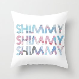 Shimmy Shimmy Shimmy Throw Pillow