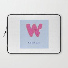 W is For Wanker. Laptop Sleeve